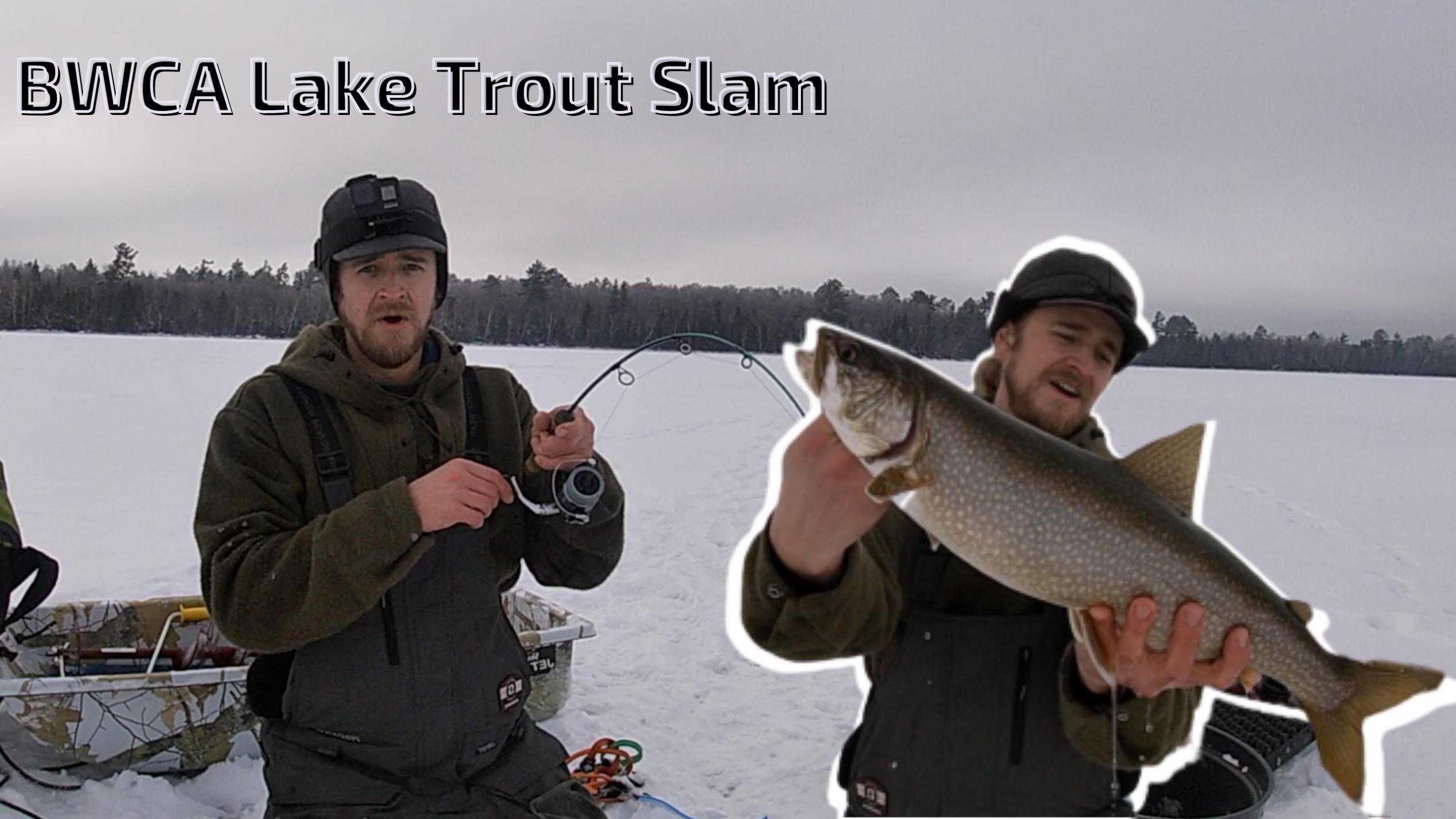 BWCA Lake Trout Slam 2021