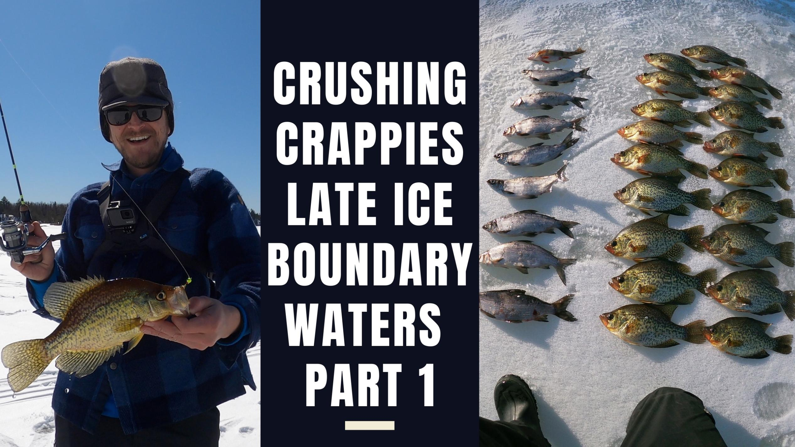 Crushing Late Ice Crappies in the Boundary Waters